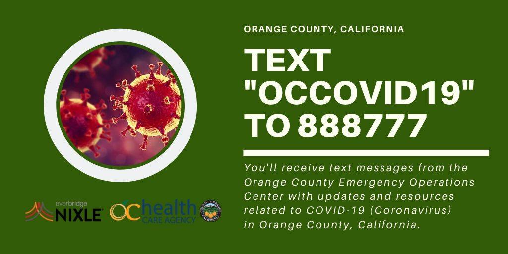 Residents can text OCCOVID19 to 888777 to receive updates and resources related to COVID19 in Orange County
